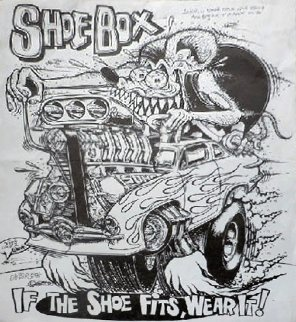 Shoebox, If the Shoe Fits Wear It Unique1993 Limited Edition Print - Big Daddy Ed Roth
