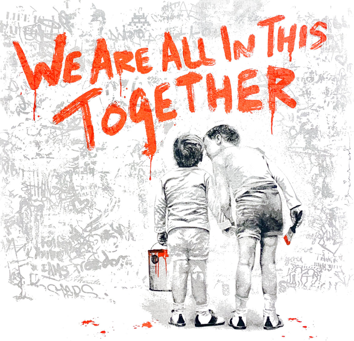 We Are All in This Together 2020 Limited Edition Print by Mr. Brainwash