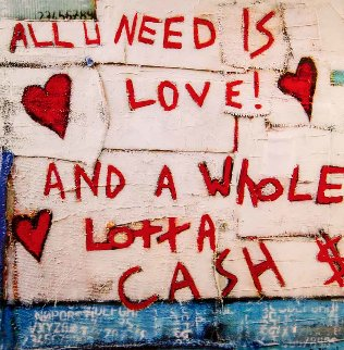 All U Need is Love And a Whole Lotta Cash 2017 Limited Edition Print - William DeBilzan
