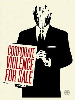 Corporate Violence For Sale 2011 Limited Edition Print by Shepard Fairey