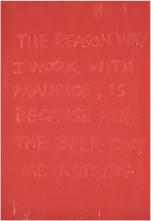 Reason Why I Work With Maurice, Is Because Here the Beer Cost Me Nothing 1990 Limited Edition Print - Gunther Forg