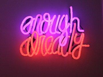 Enough Already Neon Sculpture 2012 19 in  Sculpture - Deborah Kass