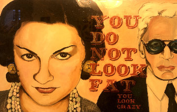 You Do Not Look Fat You Look Crazy - Coco and Karl 47x72  Huge Original Painting - Ashley Longshore