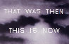 That Was Then This Is Now 2014 Limited Edition Print by Edward Ruscha - 3